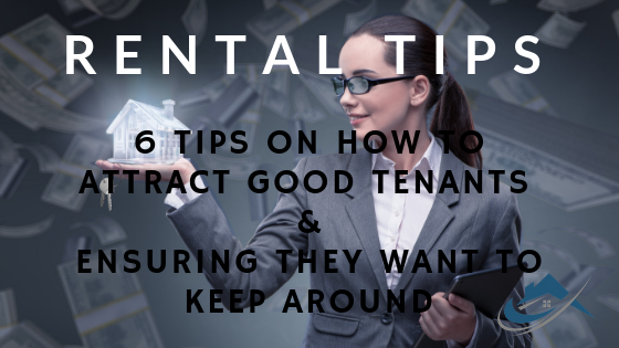 The Property Buyers Guide by Simply Altruism_Rental Tips - 6 Tips on How to Attract Good Tenants and Ensuring they want to Keep Around
